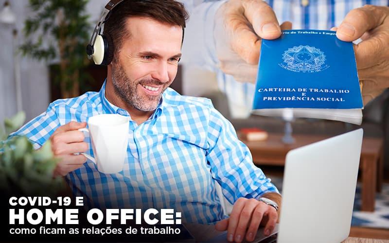 Covid 19 E Home Office Como Ficam As Relações De Trabalho - Contabilidade em Goiânia - GO | Blog - Prime Gestão Contábil