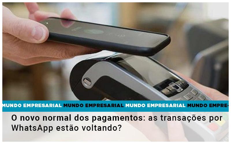 O Novo Normal Dos Pagamentos As Transacoes Por Whatsapp Estao Voltando - Contabilidade em Goiânia - GO | Prime Gestão Contábil