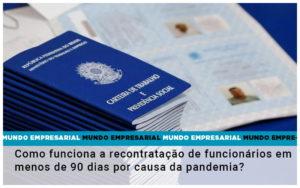 Como Funciona A Recontratacao De Funcionarios Em Menos De 90 Dias Por Causa Da Pandemia - Contabilidade em Goiânia - GO | Prime Gestão Contábil