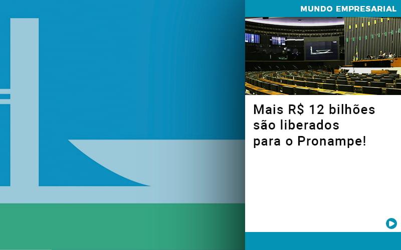 Mais De R S 12 Bilhoes Sao Liberados Para Pronampe - Contabilidade em Goiânia - GO | Prime Gestão Contábil