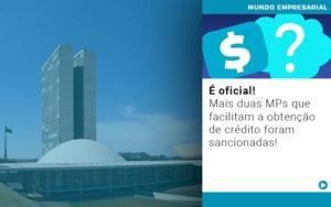 E Oficial Mais Duas Mps Que Facilitam A Obtencao De Credito Foram Sancionadas - Contabilidade em Goiânia - GO | Prime Gestão Contábil