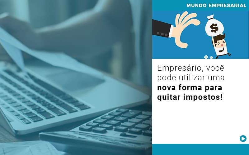 Empresario Voce Pode Utilizar Uma Nova Forma Para Quitar Impostos - Contabilidade em Goiânia - GO | Prime Gestão Contábil