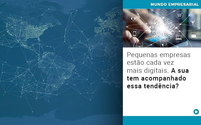 Pequenas Empresas Estao Cada Vez Mais Digitais A Sua Tem Acompanhado Essa Tendencia - Contabilidade em Goiânia - GO | Prime Gestão Contábil
