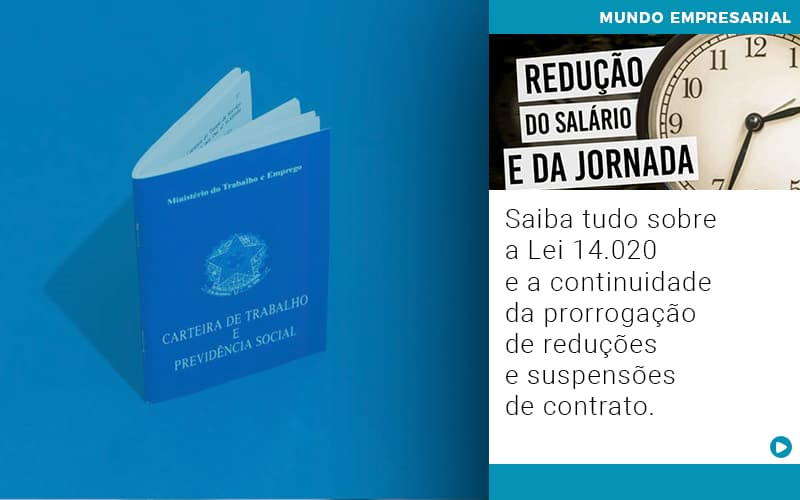 Saiba Tudo Sobre A Lei 14 020 E A Continuidade Da Prorrogacao De Reducoes E Suspensoes De Contrato - Contabilidade em Goiânia - GO | Prime Gestão Contábil
