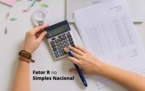 Descubra O Que E O Fator R No Simples Nacional E Como Calculalo Post (1) - Quero montar uma empresa